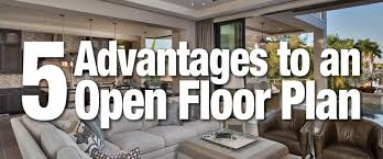 houses with open floor plans 5 advantages to an open floor plan in your home sater