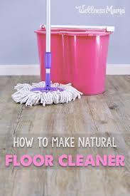 How To Care For Laminate Flooring Homemade Floor Cleaner Recipe Wellness Mama