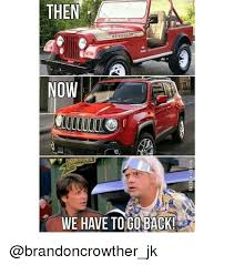We Have To Go Back Meme - then rene adb we have to go back jeep meme on sizzle