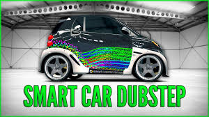 stanced smart car forza 4 smart car dubstep youtube
