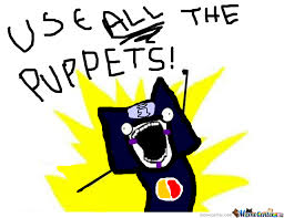Use All The Memes - kankuro use all the puppets by terezipyrope440368 meme center
