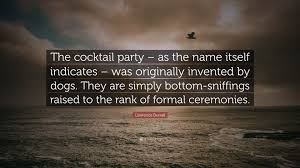 lawrence durrell quote u201cthe cocktail party u2013 as the name itself