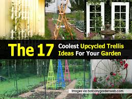 the 17 coolest upcycled trellis ideas for your garden