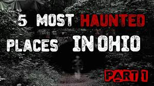 5 most haunted places in ohio youtube
