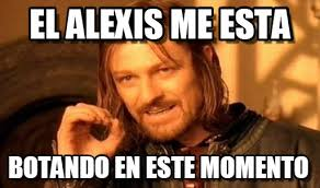 Alexis Meme - el alexis me esta one does not simply meme on memegen