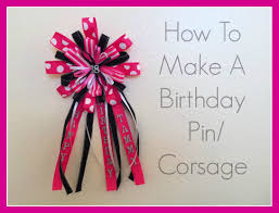 birthday ribbon diy how to make a birthday pin corsage tammy le