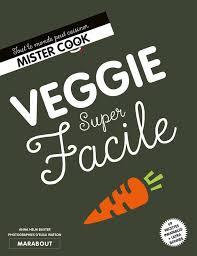 livre de cuisine facile livre veggie facile collectif marabout cuisine