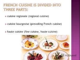 cuisine regionale презентация на тему prepared by cuisine was codified in
