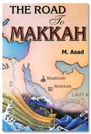 muhammad asad the message of the quran the road to makkah by muhammad asad islamic books online