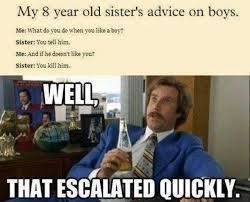 What Do You Do Memes - dopl3r com memes my 8 year old sisters advice on boys me what
