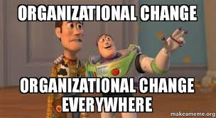 Chagne Meme - organizational change organizational change everywhere buzz and