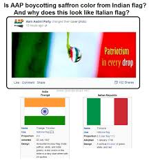 The Flag Of India How Aap Goofed Up And Turned Indian Flag Into Italian Flag