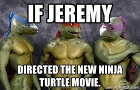 Nude Memes - if jeremy directed the new ninja turtle movie nude turtles meme