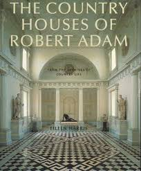 the country houses of robert adam from the archives of country