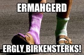 Birkenstock Meme - birkenstocks memes quickmeme