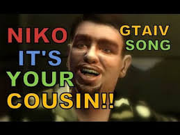 Meme And Niko - niko it s your cousin grand theft auto 4 gtaiv song youtube