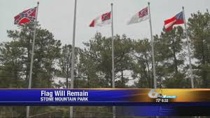 Confderate Flag Stone Mountain Confederate Flag To Remain In Place Wjbf Tv