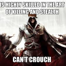 Funny Assassins Creed Memes - video game logic assassin s creed crouch games pinterest video
