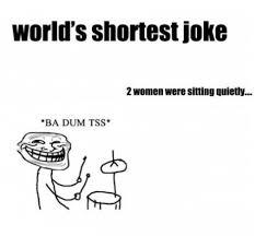 Lol Funny Meme - funny worlds shortest joke meme and lol