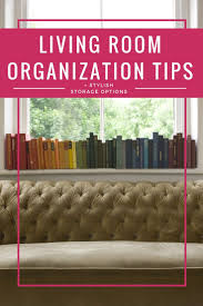living room organization tips stylish storage options designer