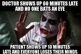 Doctor Appointment Meme - every doctor s office policy on appointments rebrn com