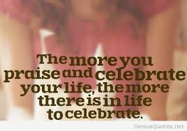 celebrate quotes celebrate every single moment of your
