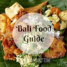 cuisine bali bali food an overview of cuisine in bali