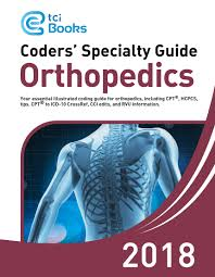 specialty guide 2018 orthopedics volume 1 u0026 ii