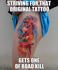 Tattoo Meme - image tagged in watercolor tattoo tattoo meme week imgflip