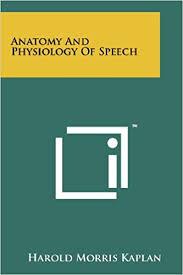 Anatomy And Physiology Of Speech Amazon Com Anatomy And Physiology Of Speech 9781258224981