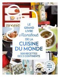 livres de cuisine marabout le grande livre marabout de la cuisine du monde editions marabout