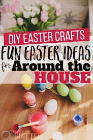 diy easter crafts fun easter ideas for around the house busy