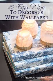 902 best decorating tips for the home images on pinterest 10 ways to decorate with wallpaper that will make your home beautiful diy wallpaperdiy decoratingfarmhouse decorrepurposedcreative ideasdecor
