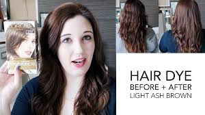 Light Brown Dye Hair Dye Before After Light Ash Brown Youtube