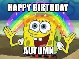 Autumn Memes - meme creator happy birthday autumn meme generator at memecreator org
