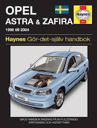 opel astra and zafira 1998 2004 haynes repair manual svenske