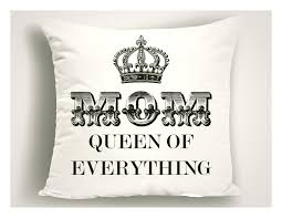 Gifts For Mom by Mom Queen Of Everything Throw Pillow Mothers Day Gifts Gifts For