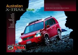 nissan australia x trail australian x trail forum