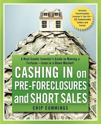 cashing in on pre foreclosures and short sales a real estate