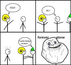 Memes Forever Alone - memes forever alone imagenes chistosas