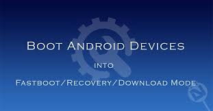 android boot into recovery how to boot android devices in various modes