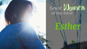 great women of the bible esther youtube