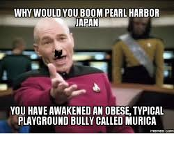 why would you boom pearl harbor japan you have awakenedan obese