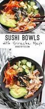 how to make sriracha mayo sushi bowls with sriracha mayo budget bytes