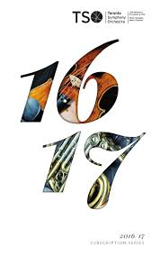 2016 17 subscription series by toronto symphony orchestra issuu
