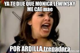 Monica Lewinsky Meme - ya te dije que monica lewinsky me cae mae por ardilla trepadora