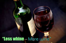 less whine u2013 more wine u201d alcohol sayings liquor quotes
