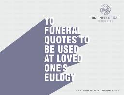 Quotes About A Passed Loved One by Funeral Quotes To Be Used At Loved One U0027s Eulogy