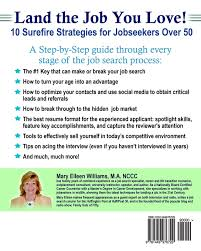 Resumes For Over 50 Land The Job You Love 10 Surefire Strategies For Jobseekers Over