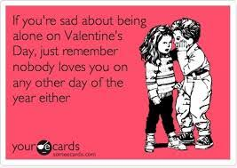I Hate Valentines Day Meme - thecoolstuffblog why do we all hate valentines day